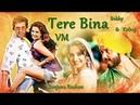 Bobby Deol Kulraj Randhawa VM Tere Bina Rahat Fateh Ali Khan