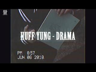 HUFF YUNG - DRAMA