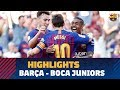 HIGHLIGHTS FC Barcelona Boca Juniors 3 0 Gamper Trophy