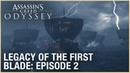 Assassin's Creed Odyssey: Legacy of the First Blade | Episode 2 | Ubisoft [NA]