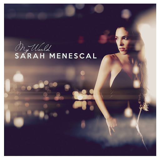 Sarah Menescal альбом My World