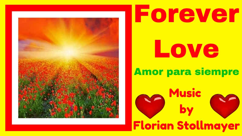 FOREVER LOVE Amor para siempre Romantic Classical Guitar and Piano Music for Relaxation