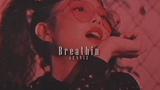 BLACKPINK | Jennie「breathin 」FMV