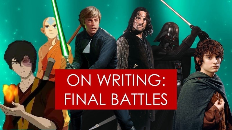 On Writing final battles [ Avatar l Lord of the Rings l Star Wars l Pirates ]