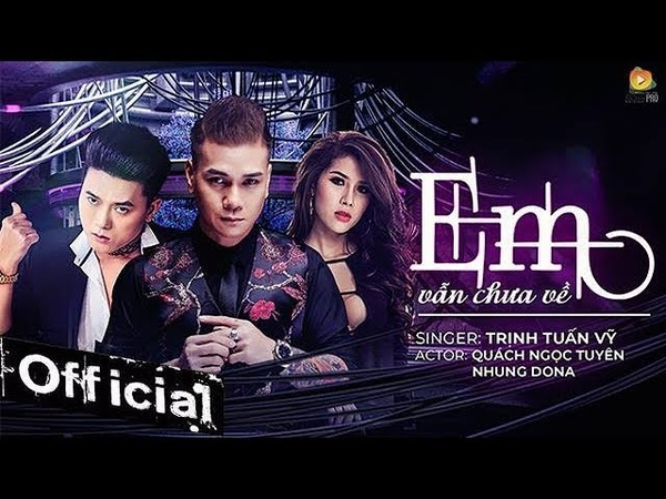 Em Vẫn Chưa Về - Trịnh Tuấn Vỹ (MV 4K OFFICIAL)