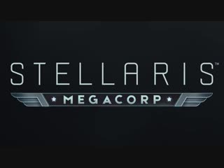Stellaris Megacorp - Expansion Feature Breakdown