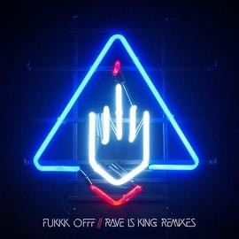 Fukkk Offf альбом Rave Is King Remixes