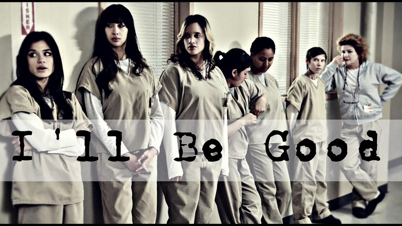 OitNB || I'll Be Good
