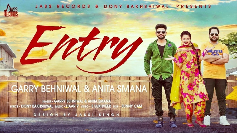 Entry FULL HD Garry Behniwal Anita Smana New Punjabi Songs 2018 Latest Punjabi Songs смотреть онлайн без регистрации