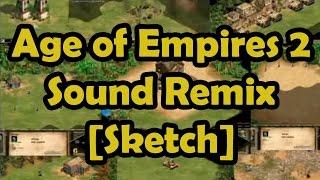 Age of Empires 2 Sound Remix Sketch