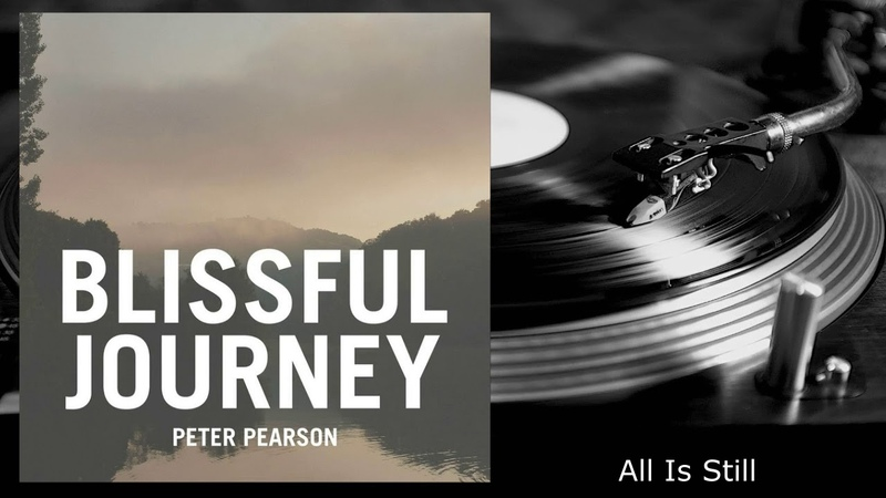 Peter Pearson - Blissful Journey (Full Album - 2016)
