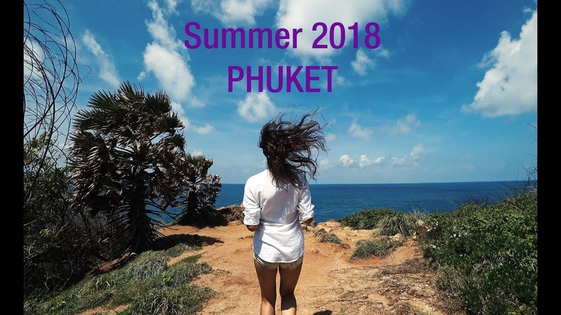 Summer 2018. Phuket