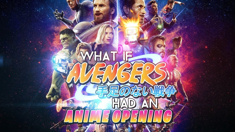 What if AVENGERS INFINITY WAR had an anime opening