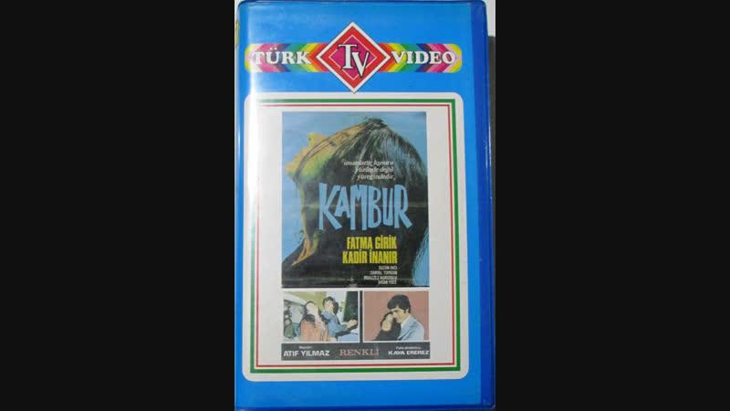 Kambur - Kadir İnanır Fatma Girik (1973 - 69 dk) - Video -