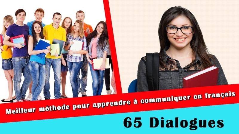 Meilleur méthode pour apprendre à communiquer en français 65 dialogues