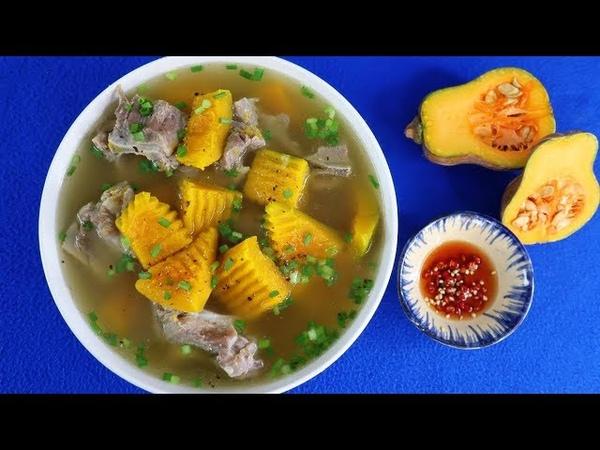 Cách nấu CANH BÍ ĐỎ HẦM XƯƠNG Vừa Ngon Vừa Bổ cho bữa cơm gia đình - Món Ăn Ngon