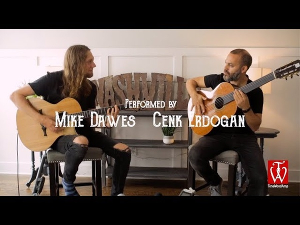 Mike Dawes Cenk Erdogan - Untitled In Nashville (w/ Tonewood Amp)