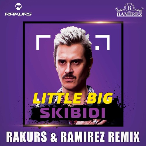 Little Big - Skibidi (Rakurs & Ramirez Remix) [2018]
