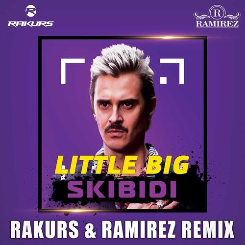 Little Big - Skibidi (Rakurs & Ramirez Remix) [2018]