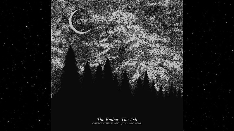 The Ember The Ash Consciousness Torn from the Void New Track