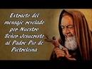 Extracto del mensaje revelado por Nuestro Señor Jesucristo al Padre Pio de Pietrelcina