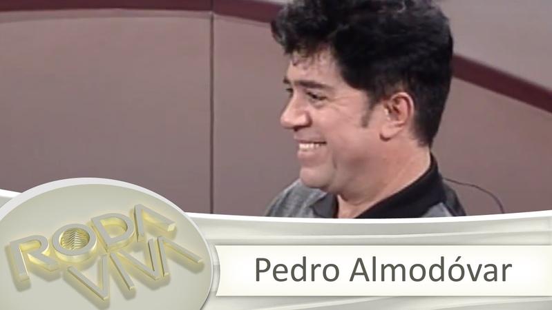 Roda Viva | Pedro Almodóvar | 06/11/1995