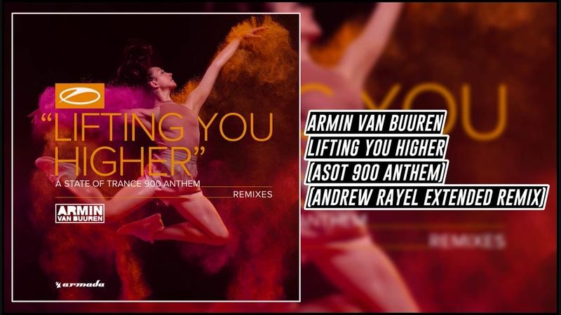 Armin van Buuren Lifting You Higher ASOT 900 Anthem Andrew Rayel Extended Remix ASOT