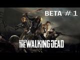 OVERKILL's The Walking Dead - BETA #1