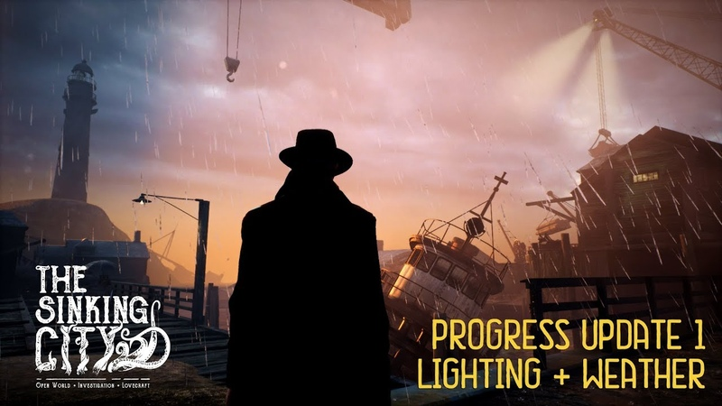 The Sinking City Progress Update 1 Lighting Weather