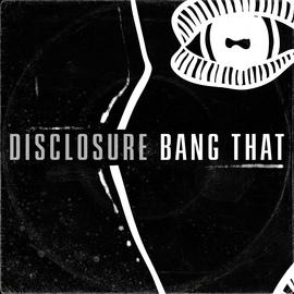 Disclosure альбом Bang That