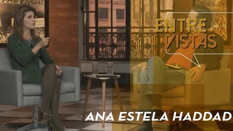 Entre Vistas Ana Estela Haddad
