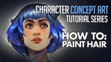 How to Paint Hair! Character Concept Art Tutorial