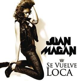 Juan Magan альбом Se Vuelve Loca