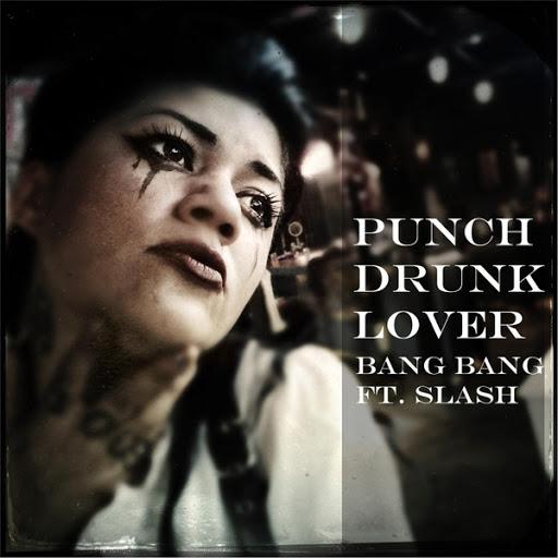 Bang Bang альбом Punch Drunk Lover (feat. Slash)