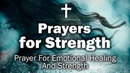 Prayers for Strength Prayer For Emotional Healing And Strength