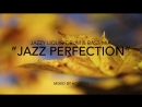 Horton - Jazz Perfection (Chilled Jazzy Drum Bass Mix)