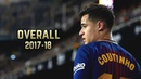 Philippe Coutinho - Overall 2017-18 | Best Skills Goals