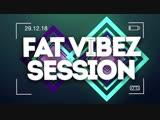29.12.18 FAT VIBEZ Session @ Fusion Club