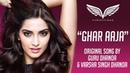 Ghar Aaja | Feat. Sonam Kapoor | Varsha Singh Dhanoa | Guru Dhanoa
