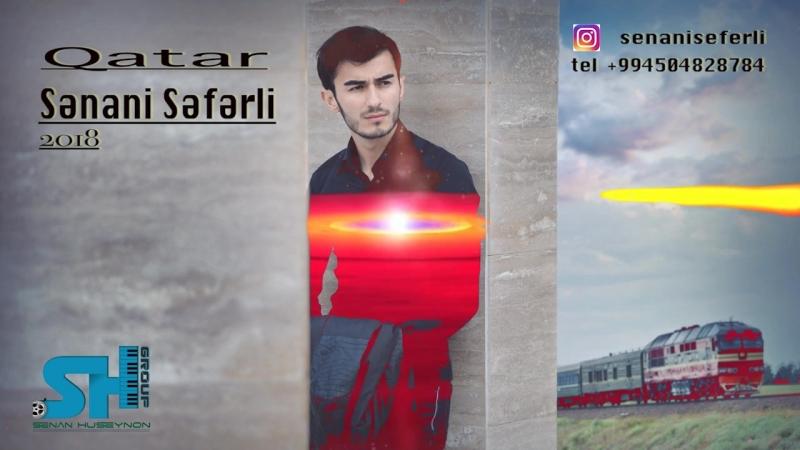 Senani Seferli - Qatar ( Yeni 2018 )