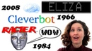 Mum Chats with ELIZA 1966 Racter 1984 and Cleverbot 2008