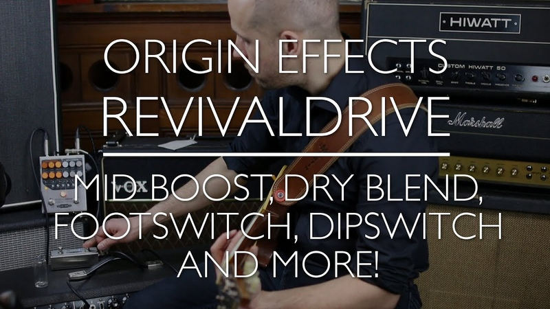 Origin Effects RevivalDRIVE - A Rough Guide - Part 4: utility controls, footswitch dipswitch