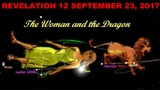 Scriptures Often Ignored Revelation 12 - Prophetic Signs In The Sky (September 23, 2017)