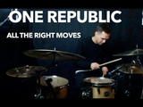 ONE REPUBLIC - ALL THE RIGHT MOVES