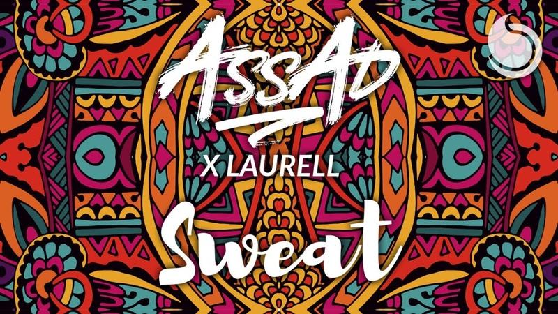 DJ Assad x Laurell Sweat Official Lyric Video