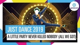 A LITTLE PARTY NEVER KILLED NOBODY (ALL WE GOT) - FERGIE FT. Q-TIP, GOONROCK JUST DANCE 2019