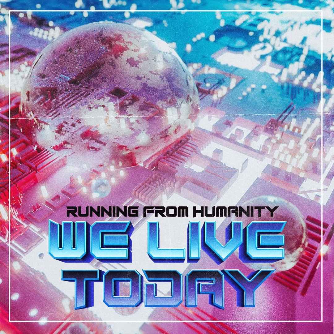 Running from Humanity - We Live Today [EP] (2018)