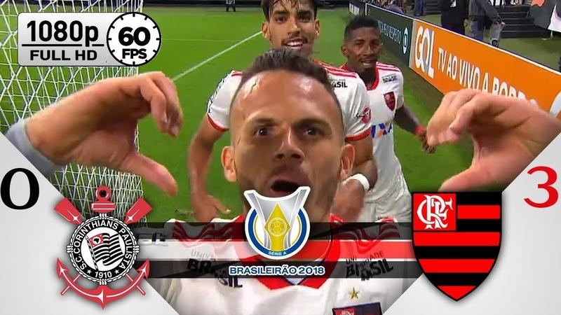 Corinthians 0 x 3 Flamengo - Gols Melhores Momentos COMPLETO - Brasileirão Série A 2018