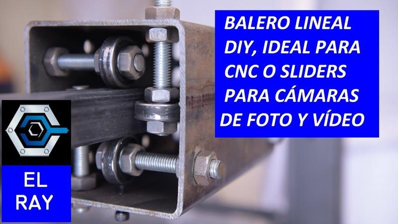 Balero (rodamiento) lineal casero DIY, slider para cámara, cnc y otros mecanismos