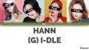 [YOUR GIRL GROUP] HANN - (G) I-Dle [4 members version] ▷ K-Lover